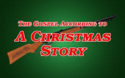 "The Gospel According to ""A Christmas Story"""